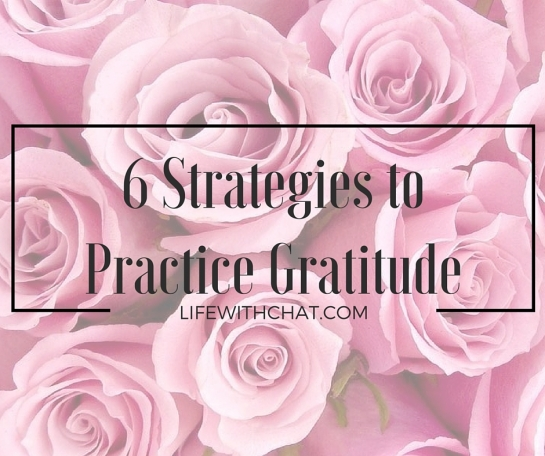 6 Strategies to Practice Gratitude